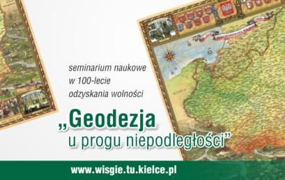 """Seminarium naukowe """"Geodezja u progu niepodległości"""""""