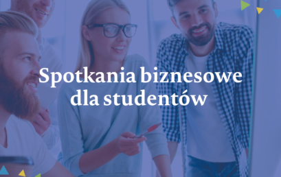 Spotkania biznesowe dla studentów